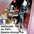 Gefesselt im PVC-Sauna-Anzug - Pria_Hotlegs