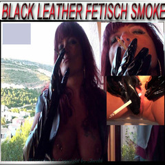 Black Leather Fetisch Smoke - Bitch-Sheila