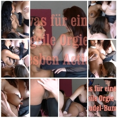 was fr eine geile Orgie - Lesben Action - KarinSoDirty