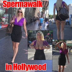 SPERMAWALK IN HOLLYWOOD !!! - aische-pervers