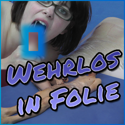 Wehrlos in Folie ***UNCUT*** - Lilly-Loveshot