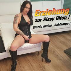 Erziehung zur Sissy Bitch 2.0 !!! - QueenParis