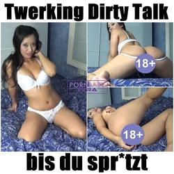 Twerking Dirty Talk bis du spritzt - PornbabeTYRA