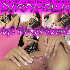 DIRTY TALK / LA ES SPRITZEN! - XANIA-WET