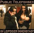 PUBLIK Telefonsex in der leipziger City - PUSSYKATE
