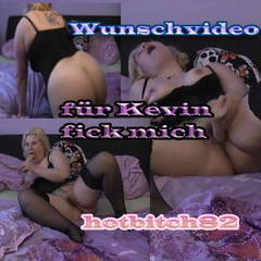 Wunschvideo fr Kevincool12 fick mich - hotbitch82