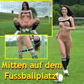 Mitten auf dem Fussballplatz - seXXygirl